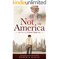 Not In America: Book One in a Jewish Family Saga