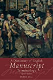 A Dictionary of English Manuscript Terminology 1450-2000
