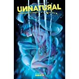 Unnatural Vol. 3: Rebirth