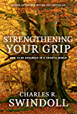 Strengthening Your Grip: How to be Grounded in a Chaotic World