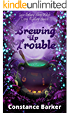 Brewing Up Trouble (Ivy's Botany Shop Witch Cozy Mystery Series Book 1)