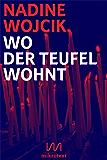 Wo der Teufel wohnt: Exorzisten und Besessene in Polen (Kindle Single)