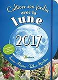 Cultiver son jardin avec la lune : Avec un calendrier à suspendre