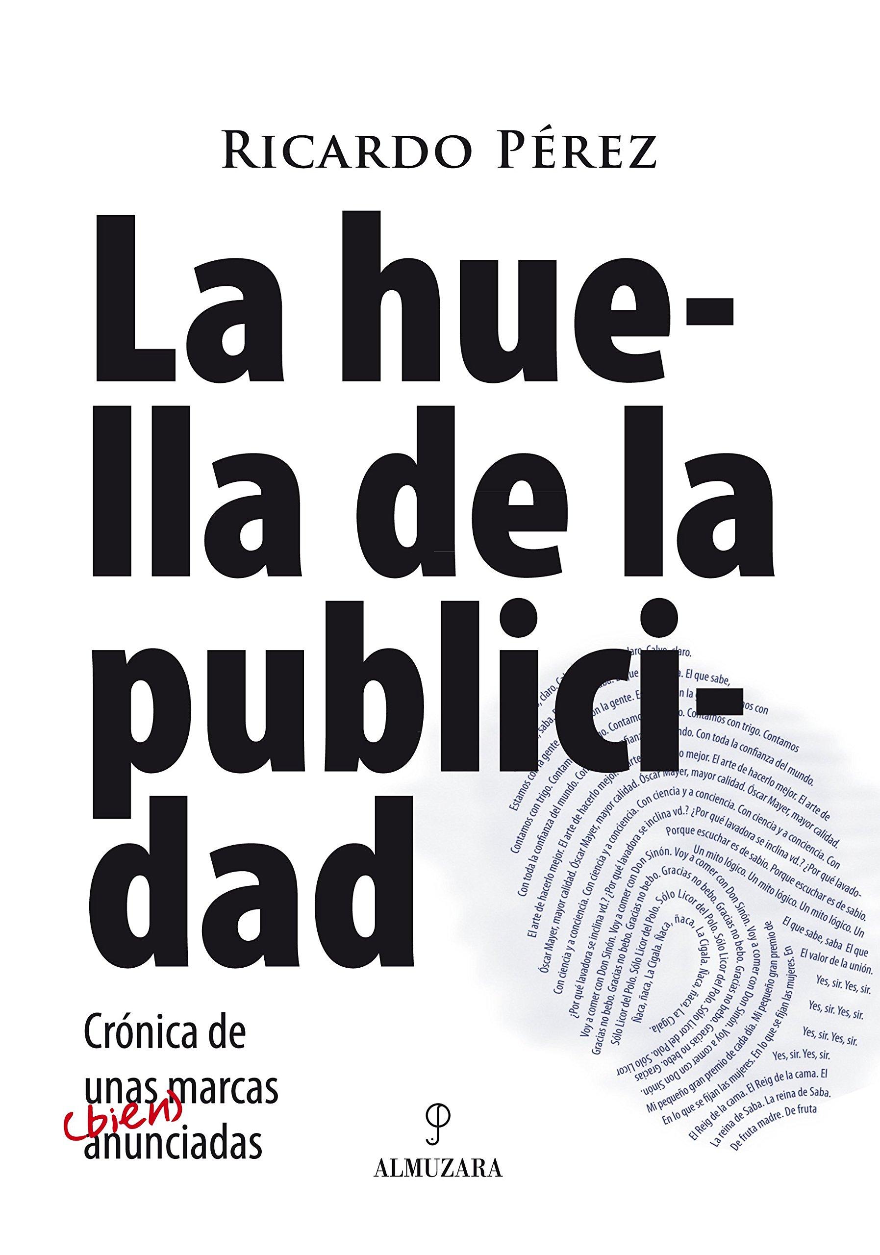 La huella de la publicidad: Amazon.es: Pérez Galindo, Ricardo: Libros
