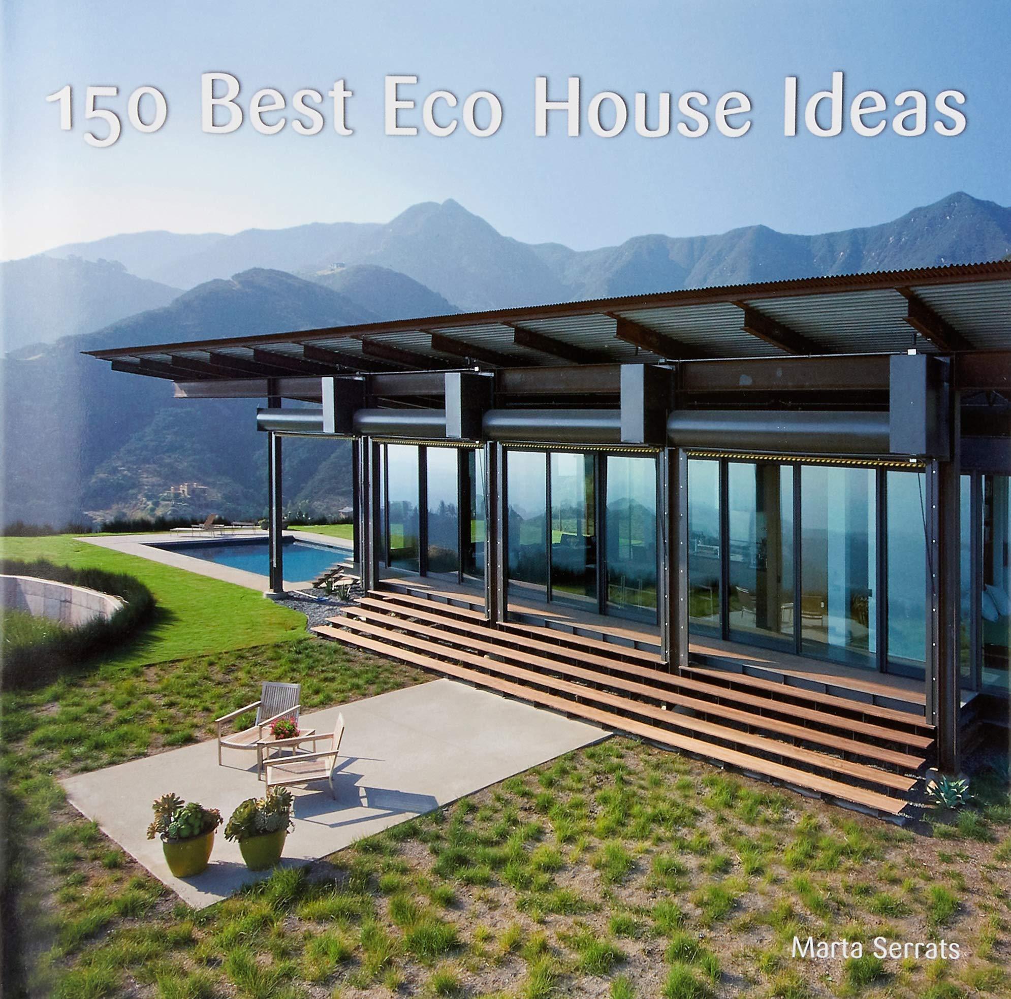 150 Best Eco House Ideas: Amazon.es: Serrats, Marta: Libros en idiomas extranjeros