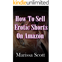How To Sell Erotic Shorts On Amazon