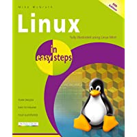 Linux in easy steps: Covers the Linux Mint LTS release