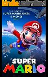 Super Mario: The Funniest Super Mario Jokes & Memes Volume 2
