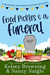 Fried Pickles and a Funeral: A Humorous and Heartwarming Cozy Mystery (Seasoned Southern Sleuths Cozy Mystery Book 4) Kindle Edition