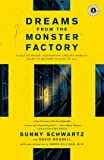 Dreams from the Monster Factory: A Tale of Prison, Redemption and One Woman's Fight to Restore Justice to All
