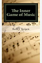 The Inner Game of Music Kindle Edition