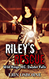 Riley's Rescue: Wild Kings MC: Dander Falls