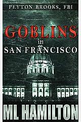 Goblins in San Francisco (Peyton Brooks, FBI Book 9) Kindle Edition