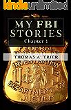 My FBI Stories: Chapter 1