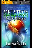 Metatron: Dagger of Mortality (Metatron Series Book 3)