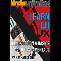 UI/UX DESIGN BASICS AND FUNDAMENTALS (English Edition)