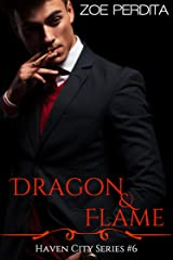 Dragon & Flame (Haven City Series # 6) Kindle Edition