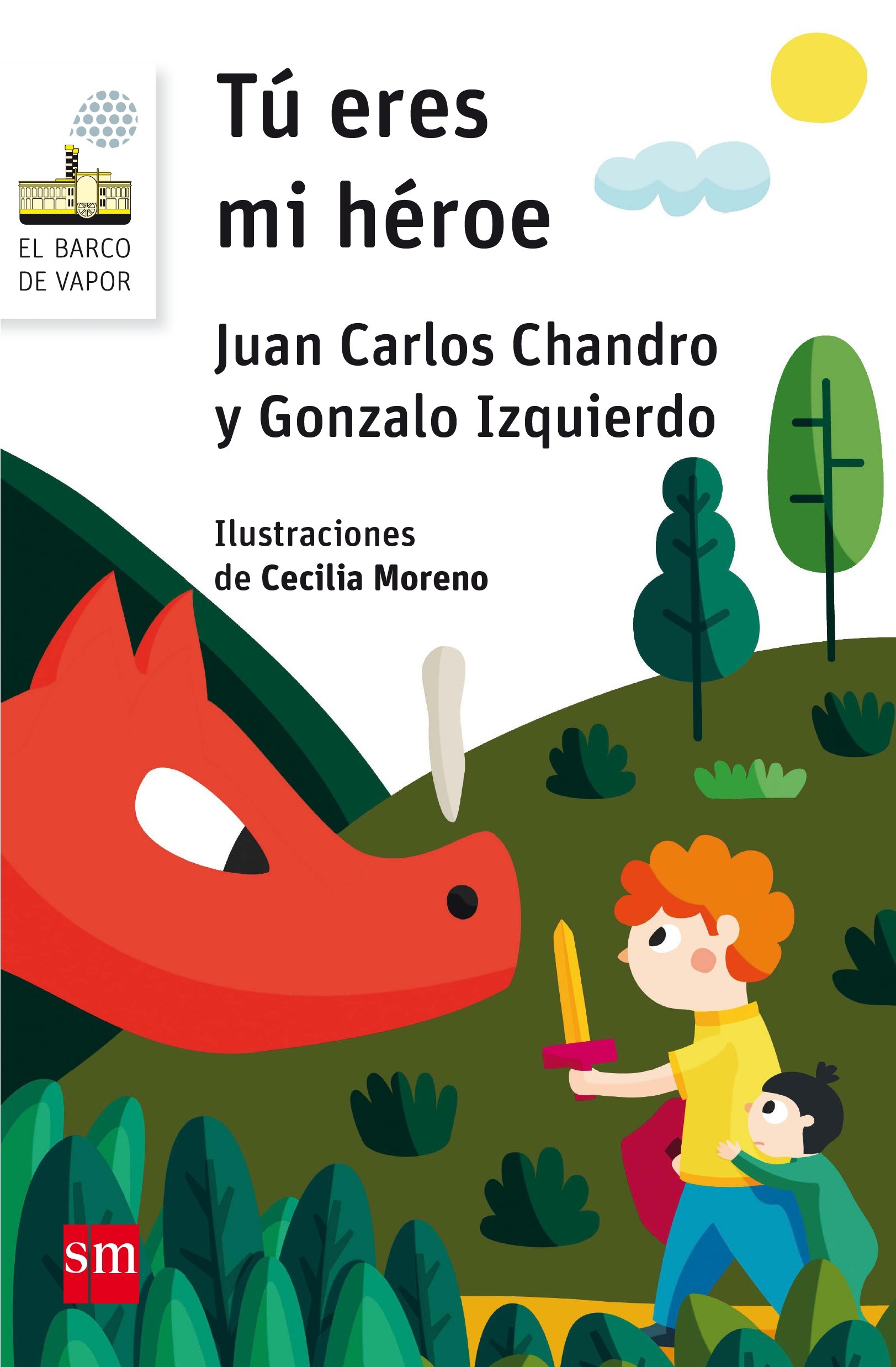 Tú eres mi héroe (El Barco de Vapor Blanca): Amazon.es: Juan Carlos Chandro  Ramírez, Gonzalo Izquierdo, Cecilia Moreno Mohedano: Libros