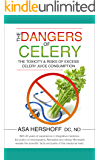 The Dangers of Celery: The Toxicity & Risks of Excess Celery Juice Consumption