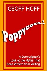 Poppycock!: A Curmudgeon's Look at the Myths That Keep Writers from Writing Kindle Edition