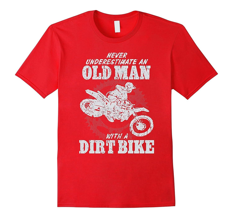 Dirt Bike Shirt- Never Underestimate An Old-Man With T-Shirt-BN