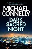 Dark Sacred Night: A Bosch and Ballard thriller (Harry Bosch Series)
