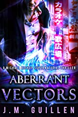 Aberrant Vectors: A Michael Bishop Eldritch Thriller (The Dossiers of Asset 108 Book 3) Kindle Edition