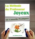 Alimentation : La méthode du Professeur Joyeux. 50 conseils.