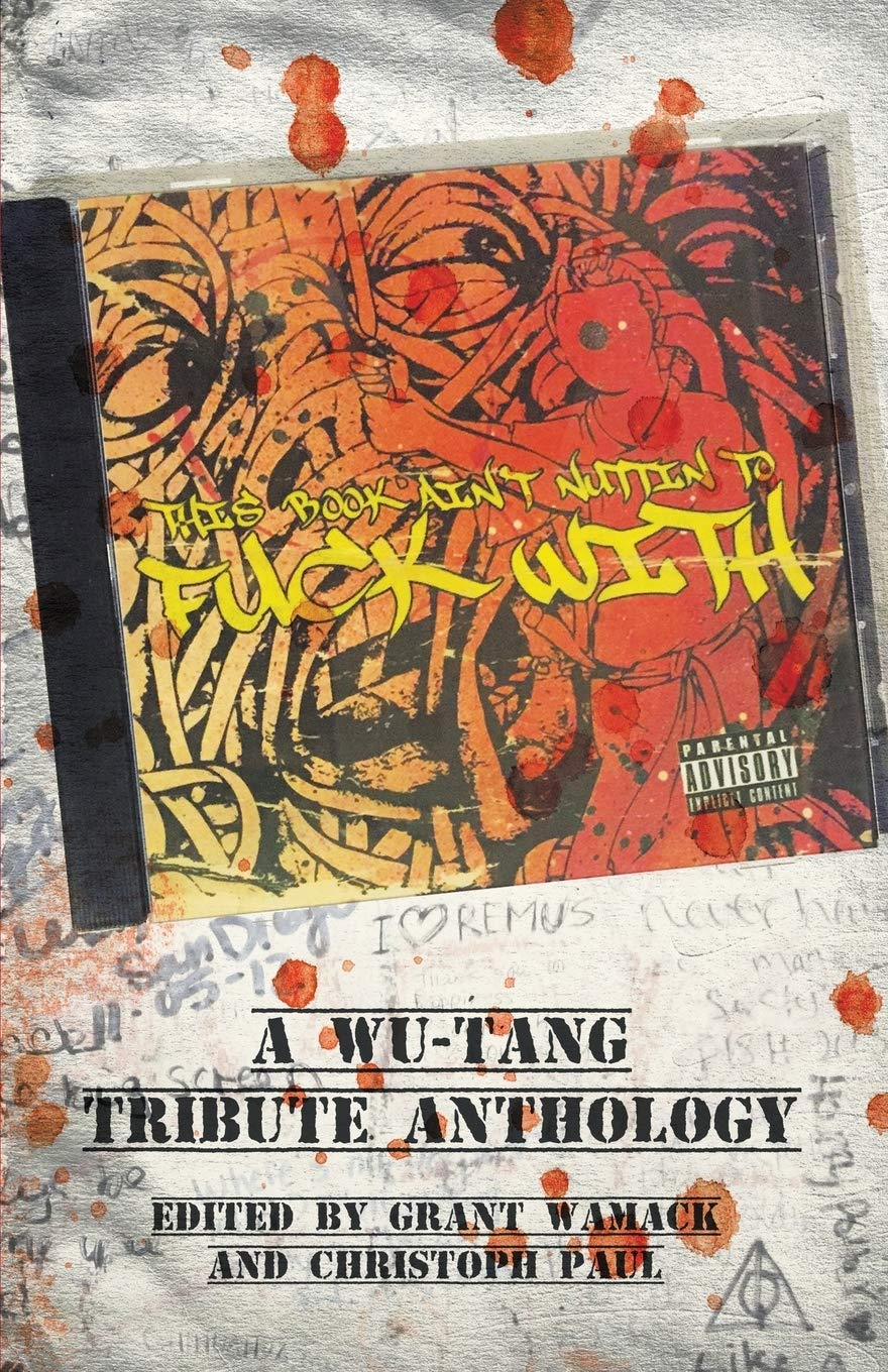 This Book Aint Nuttin to Fuck With: A Wu-Tang Tribute ...