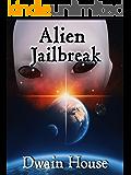 Alien Jailbreak: (Story Trader Book 2)
