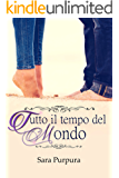 Tutto il tempo del mondo (A Time for Love Trilogy Vol. 1)