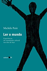 Ler o mundo: Experiências de transmissão cultural nos dias de hoje