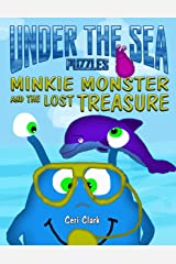 Under the Sea Puzzles: Minkie Monster and the Lost Treasure (Preschool Puzzlers Book 3) Kindle Edition