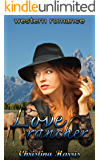 Western Romance: : Love Rancher (Historical Mail order bride Christian New Adult College) (Clean & Wholesome Contemporary Regency Cowboy Inspirational Multicultural Interracial)