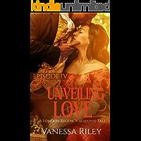 Unveiling Love: A Regency Romance (A London Regency Romantic Suspense Tale Book 4)