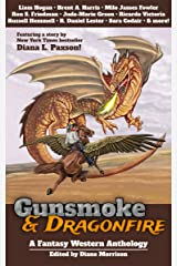 Gunsmoke & Dragonfire: A Fantasy Western Anthology Kindle Edition