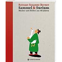 Sammel & Surium: Bücher und Bilder aus 40 Jahren