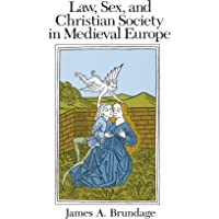 Law, Sex, and Christian Society in Medieval Europe