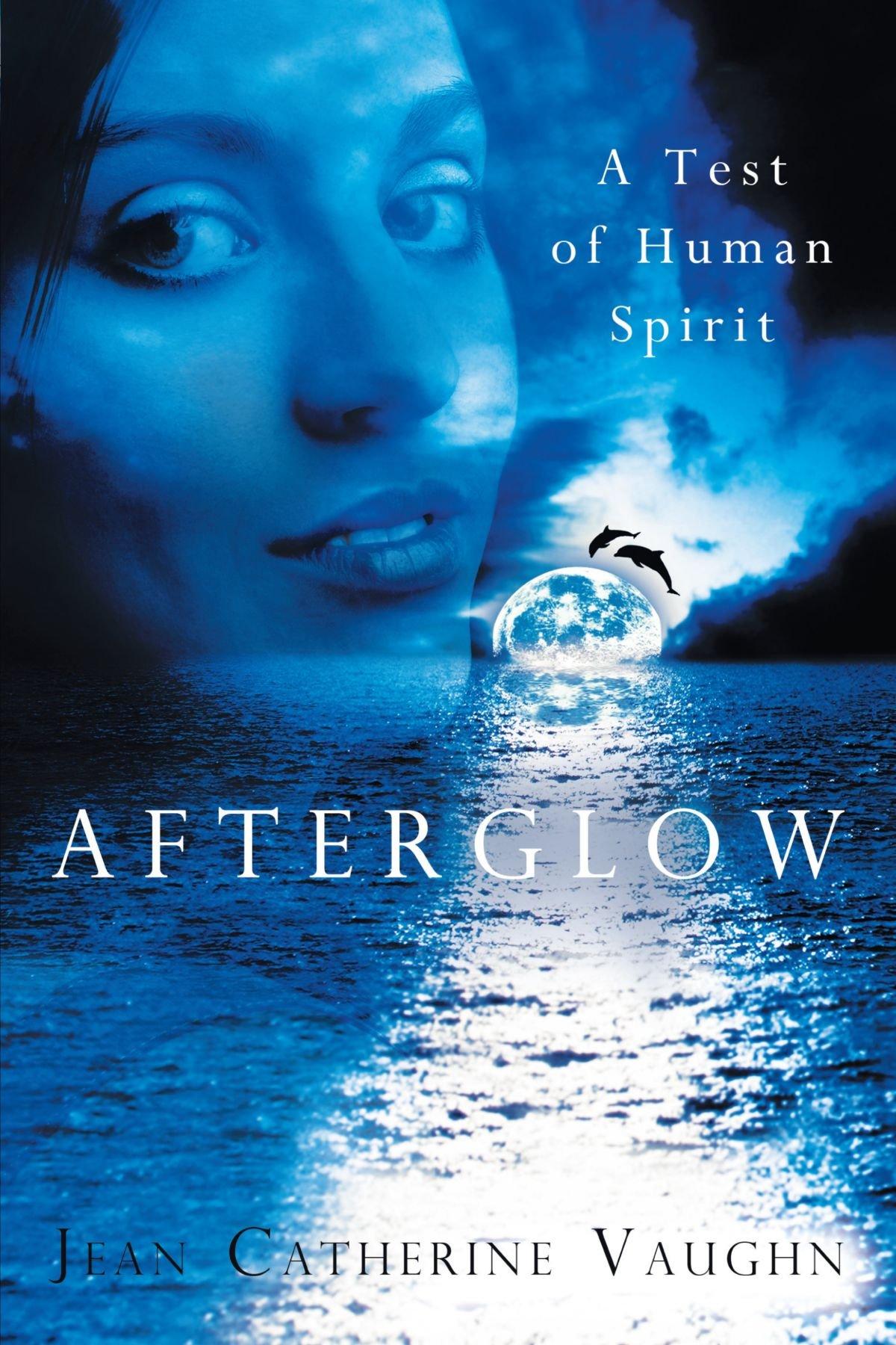 Afterglow: A Test of Human Spirit pdf epub