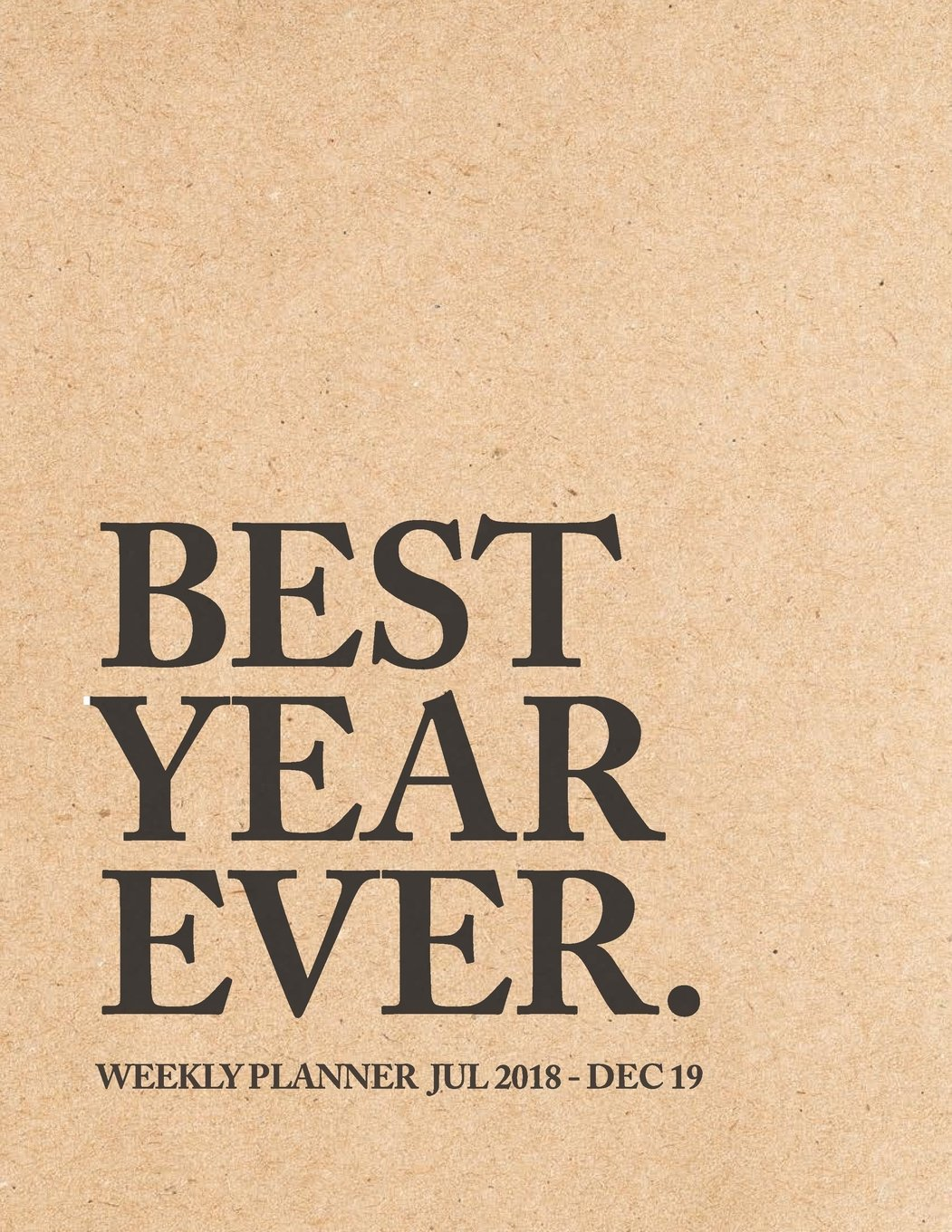 Download Best Year Ever Weekly Planner Jul 18 - Dec 19: 2018-2019 Planner  18-Month Weekly View Planner  To-Do Lists + Motivational Quotes  Jul 18-Dec 19 (Mid Year Planners) (Volume 1) ebook