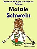 """Racconto Bilingue in Italiano e Tedesco: Maiale — Schwein (Serie """"Impara il tedesco"""" Vol. 2)"""