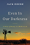 Even in Our Darkness: A Story of Beauty in a Broken Life
