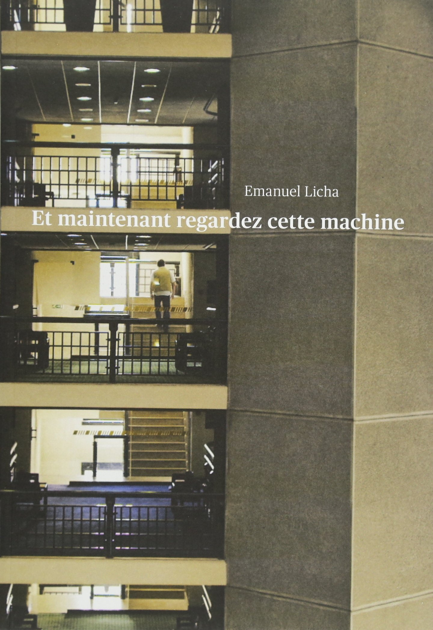 Download Emanuel Licha: Now Have a Look at This Machine (English and French Edition) pdf epub