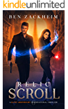Relic: Scroll (A Kane Arkwright Supernatural Thriller) (Relics Book 6)