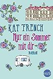 Nur ein Sommer mit dir: Liebesroman
