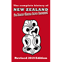 The Complete History of New Zealand (in less than two hours)