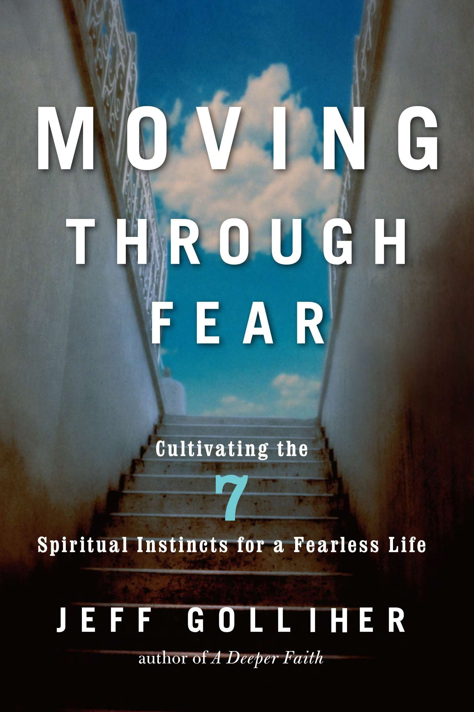 Download Moving Through Fear: Cultivating the 7 Spiritual Instincts for a Fearless Life PDF
