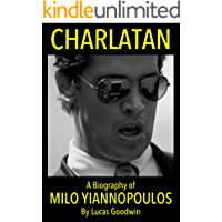 Charlatan: A Biography of MILO YIANNOPOULOS (English Edition)