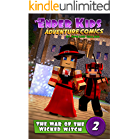 The War of the Wicked Witch: Middle Grade Age Comic Series (The Ender Kids Adventure Comics Book 2)
