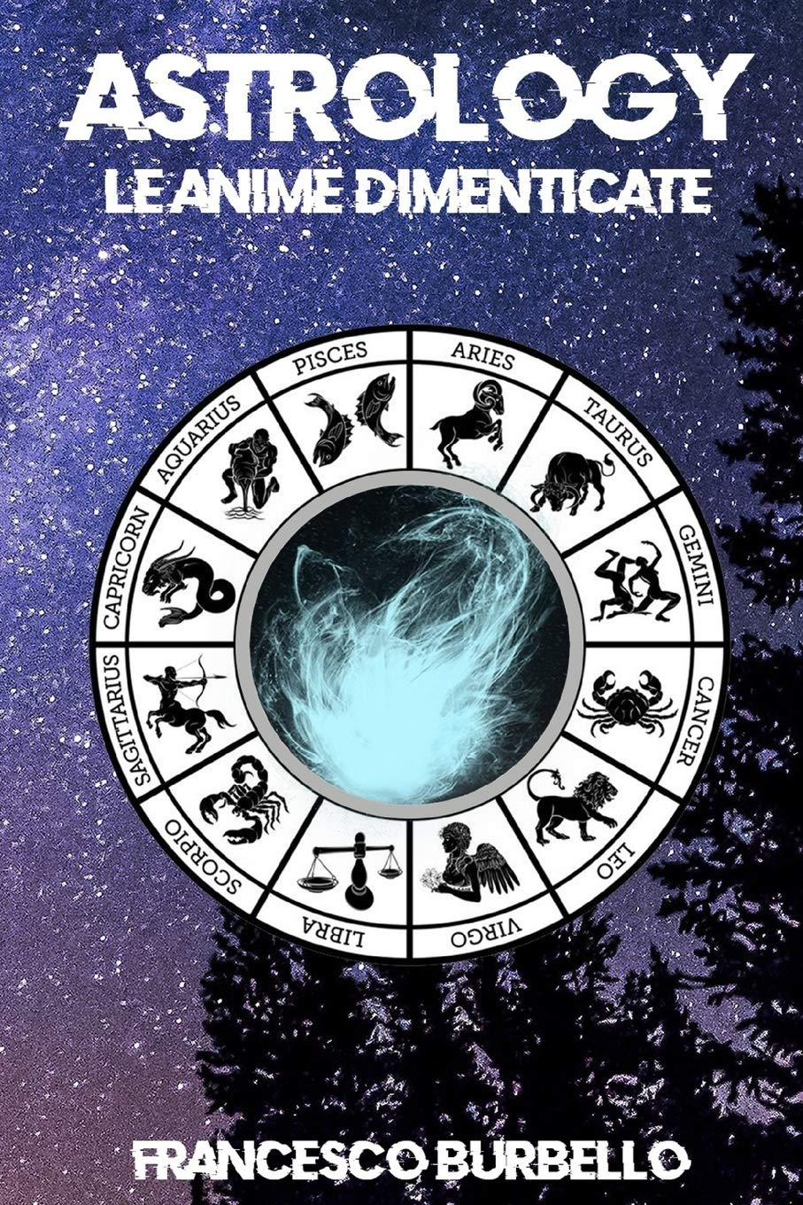 Astrology: Le anime dimenticate: Amazon.es: Francesco Burbello: Libros en idiomas extranjeros